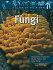 Fungi: Mushrooms, Toadstools, Molds, Yeasts, and Other Fungi by Judy Wearing (Paperback / softback, 2010)