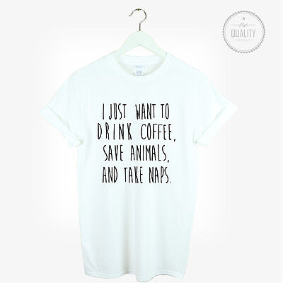 JUST WANT TO DRINK COFFEE SAVE ANIMALS TAKE NAPS TUMBLR PINTEREST CUTE PLANTS