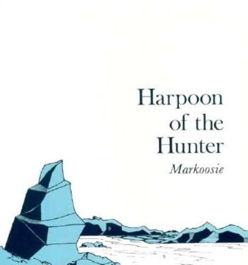 Harpoon of the Hunter : Markoosie by Markoosie -ExLibrary