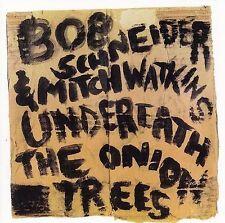 BOB SCHNEIDER & MITCH WATKINS Underneath the Onion Trees CD New! Sealed!