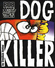 Bob the Angry Flower: Dog Killer by Stephen Notley (Paperback, 2006)