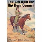 The Girl from the Big Horn Country by Mary Ellen Chase (Paperback / softback, 2013)