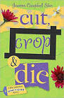 Cut, Crop and Die: A Kiki Lowenstein Scrap-n-craft Mystery: Bk. 2 by Joanna Campbell Slan (Paperback, 2009)