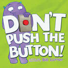 Don't Push the Button! by Bill Cotter (Board book, 2015)