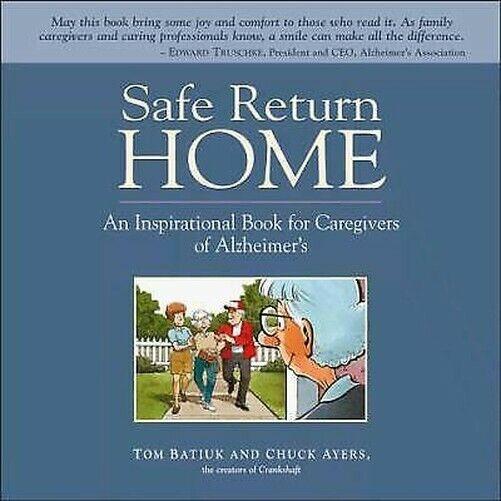 Sichere Rückkehr Heim : an Inspirational Buch für Caregivers Alzheimer's