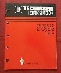 "GENUINE TECUMSEH MECHANIC'S HANDBOOK 2-CYCLE ""TC SERIES"" ENGINES REPAIR MANUAL"