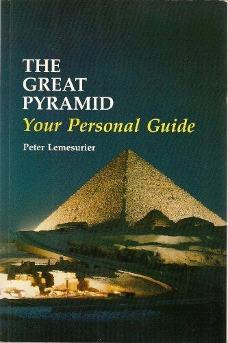 The Great Pyramid: Your Personal Guide,Peter Lemesurier