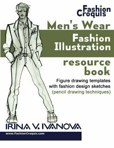 Fashion Croquis Ser Men S Wear Fashion Illustration Resource Book Figure Drawing Templates With Fashion Design Sketches Pencil Drawing Techniques By Irina Ivanova 2017 Trade Paperback For Sale Online Ebay