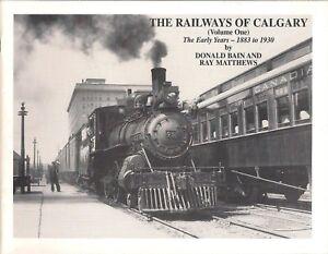 The-Railways-of-Calgary-Volume-1