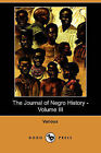 The Journal of Negro History - Volume III (1918) (Dodo Press) by Various (Paperback / softback, 2009)