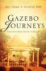 Gazebo Journeys by REV Terrie A Ellwitz (Paperback / softback, 2004)