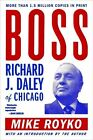 Boss Richard J. Daley of Chicago by Mike Royko 0452261678 Plume Books 0000