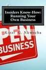 Insiders Know-How: Running Your Own Business by Kizzi Nkwocha (Paperback / softback, 2014)