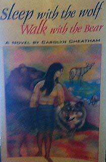 Sleep with the Wolf--Walk with the Bear by Cheatham, Carolyn