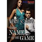 The Name of the Game (Bookstrand Publishing Romance) by Wendy Soliman (Paperback / softback, 2012)