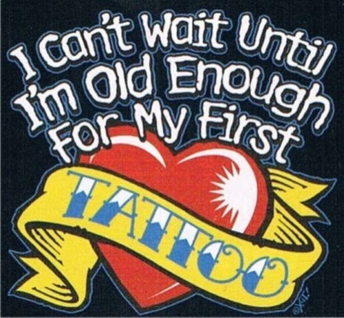 TATTOO colors T-Shirt 6 Months To 18-20=XL CAN/'T WAIT UNTIL OLD ENOUGH FOR 1ST