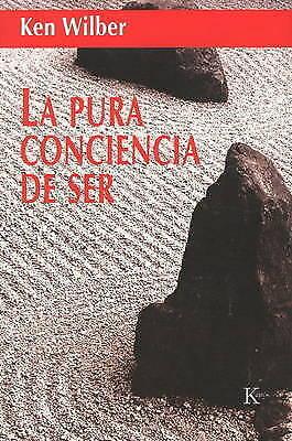 Pura Conciencia de Ser by Ken Wilber (Paperback, 2007)