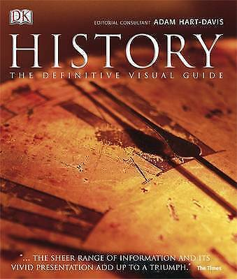 History: The Definitive Visual Guide - From the Dawn of Civilization to the Pres