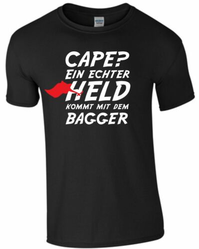 EIN ECHTER HELD KOMMT MIT DEM BAGGER T-Shirt Baggerfahrer M183