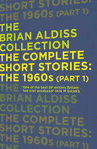 The-Complete-Short-Stories-The-1960s-Part-1-The-Brian-Aldiss-Collection-Al
