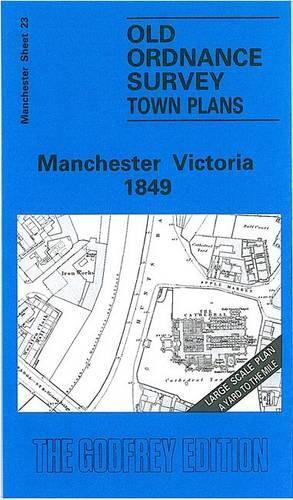 Manchester Victoria 1849: Manchester Sheet 23 (Old Ordnance Survey Maps of Manch