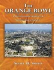 The Orange Bowl a Photographic Journey & Architectural Survey 9781438996110