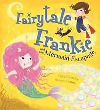 Cuento de hadas Frankie y la sirena Escapade, Gormley, Greg, nuevo