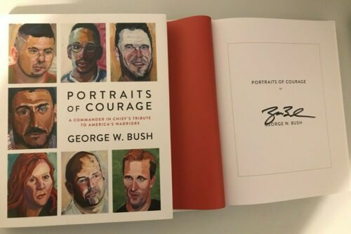 Portraits Of Courage SIGNED George W Bush AUTOGRAPH Book First 1st Edition 43 E