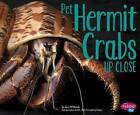Pet Hermit Crabs Up Close by Jeni Wittrock (Hardback, 2015)