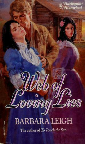 Web of Loving Lies by Barbara Leigh