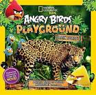 Angry Birds Playground: Rain Forest: A Forest Floor to Treetop Adventure! by Jill Esbaum (Hardback, 2014)