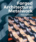 Forged Architectural Metalwork by Peter Parkinson (Hardback, 2006)