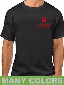 Orgasm-Donor-T-Shirt-Rude-Humor-Medical-Satire-Funny-Sayings-Slogans-Statements