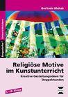 Religiöse Motive im Kunstunterricht von Gerlinde Blahak (2012, Geheftet)