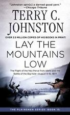 The Plainsmen: Lay the Mountains Low 15 by Terry C. Johnston (2001, Paperback)