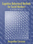 Cognitive-Behavioral Methods for Social Workers: A Workbook by Jacqueline Corcoran (Paperback, 2005)