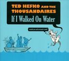 If I Walked On Water [Digipak] by Ted Hefko (CD, Onager)