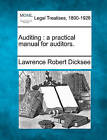 Auditing: A Practical Manual for Auditors. by Lawrence Robert Dicksee (Paperback / softback, 2010)