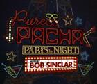 Pure Pacha-Paris By Night (Mixed By Bob Sinclar) von Various Artists (2015)