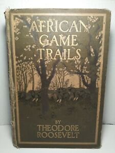 Theodore-ROOSEVELT-Antique-Collectable-Book-African-Game-Trails-1918-1st-ed