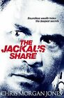 The Jackal's Share: Ben Webster Spy Thrillers Book 2 by Chris Morgan Jones (Paperback, 2013)