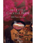 My Little Cocktail Book: 200 Party Drinks by Murdoch Books Test Kitchen (Hardback, 2008)
