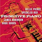 Primitive Piano [Sirens] by Various Artists (CD, Jun-2003, The Sirens Recordings)