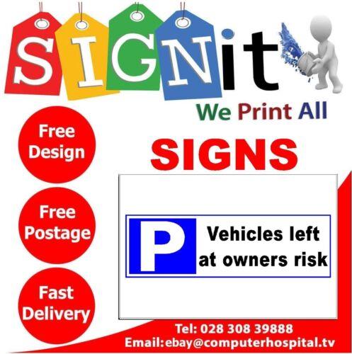 Vehicles Left At Owners Risk Sticker Correx Plastic Or Aluminium Sign NN0053