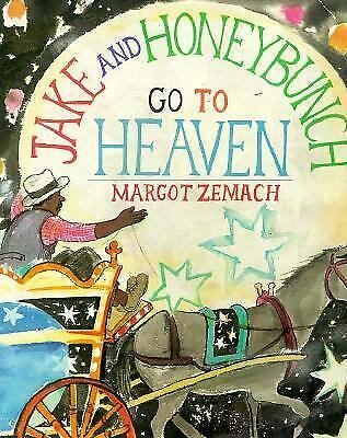 Jake and Honeybunch Go to Heaven Hardcover Margot Zemach