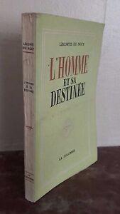 LECOMTE DE NOUY L'HOMME ET SA DESTINEE LA COLOMBE 1948 EDITION ORIGINALE IN 8 BE