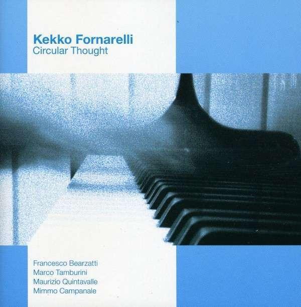 Kekko Fornarelli - Circular Thought CD WIDE SOUND