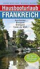 Hausbooturlaub Frankreich von Hanne Müntinga und Michael Niessen (2012, Taschenbuch)