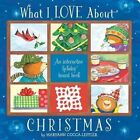 What I Love About Christmas by Maryann Cocca-Leffler (Board book, 2016)