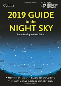 2019 Guide to the Night Sky A month-by-month guide to exploring the skies above 9780008257705